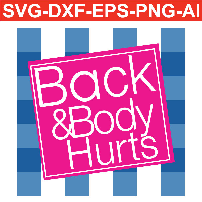 Back and body hurts SVG PNG EPS DXF AI Silhouette