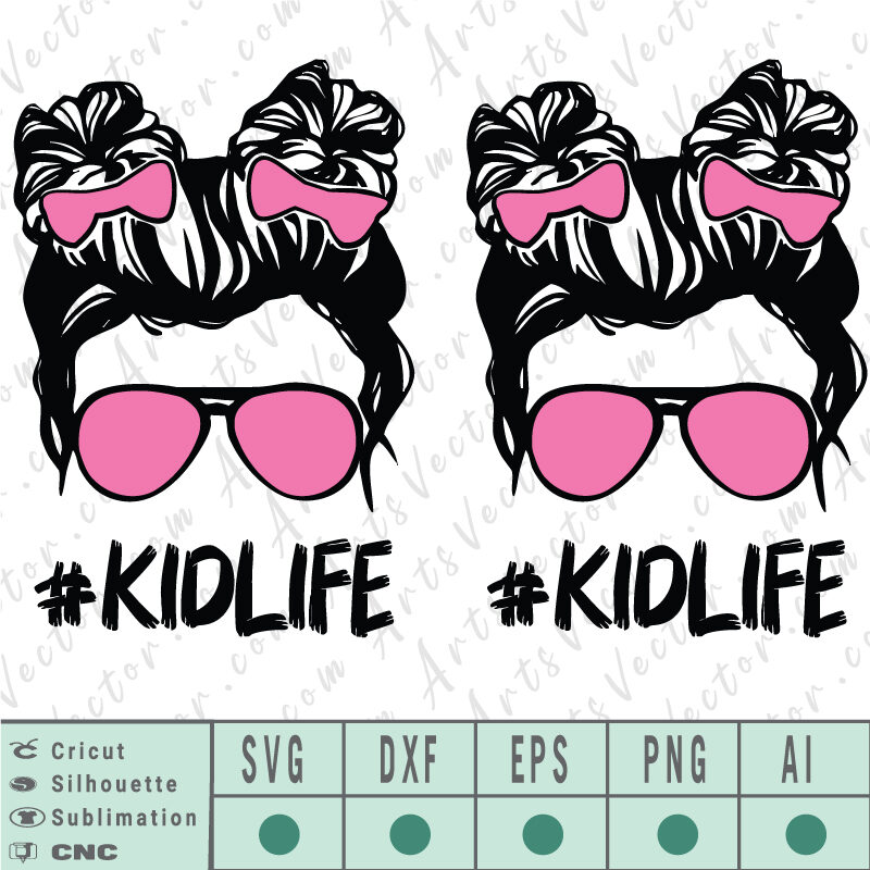 Kid Life messy Bun SVG EPS DXF PNG AI Instant Download