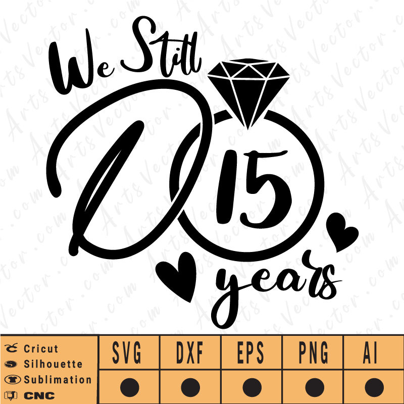 We Still Do SVG EPS DXF AI Instant Download for personalized creation, Numbers Included for easy personalization.