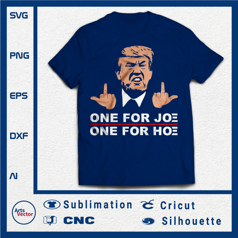 Trump joe and the hoe gotta go SVG PNG EPS DXF AI 03 Files Instant Download anti Biden