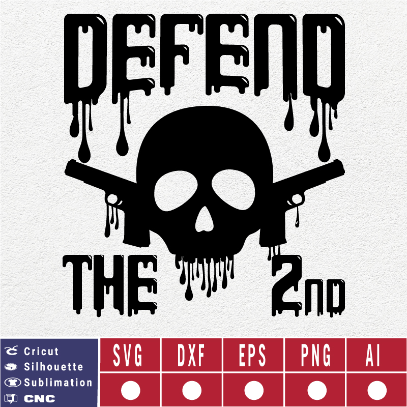 2nd amendment SVG Defend the 2nd SVG EPS DXF PNG AI Instant Download