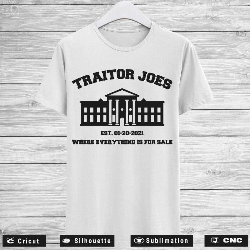 Traitor Joe's Everything For Sale Anti Biden SVG PNG EPS DXF AI