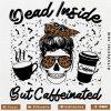 Dead inside but caffeinated skull messy bun SVG PNG