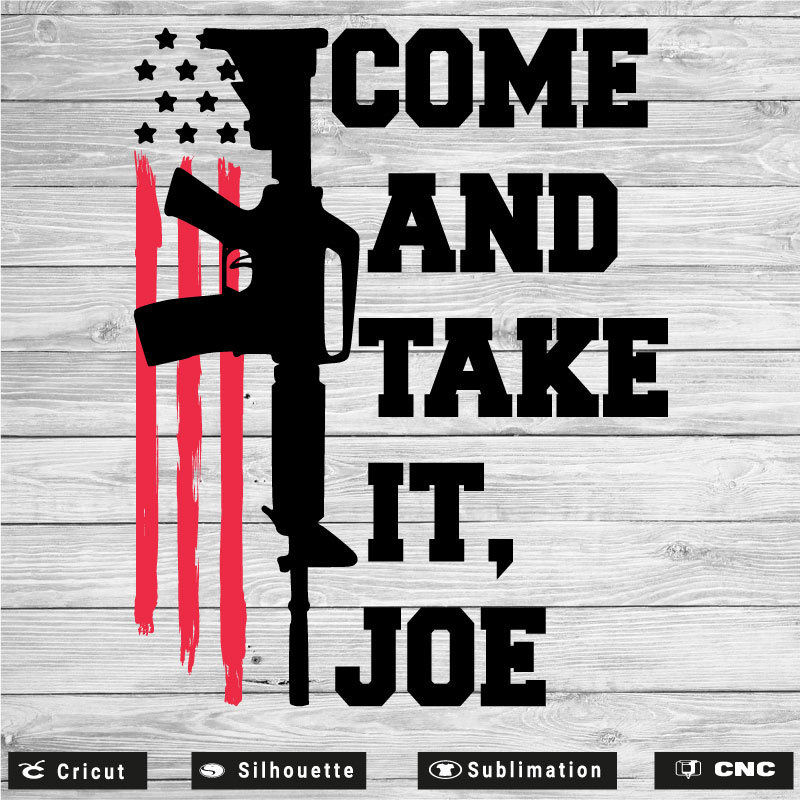 Come And Take It Joe SVG PNG EPS DXF AI
